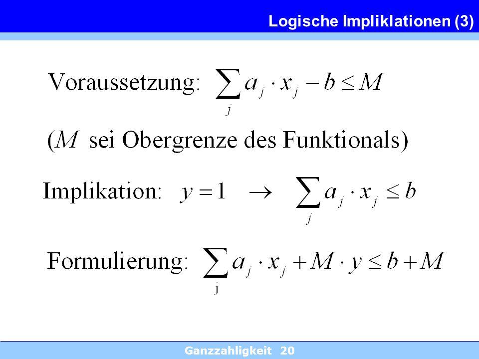 Ganzzahligkeit 20 Logische Impliklationen (3)