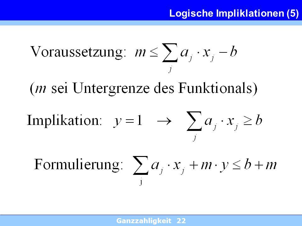 Ganzzahligkeit 22 Logische Impliklationen (5)