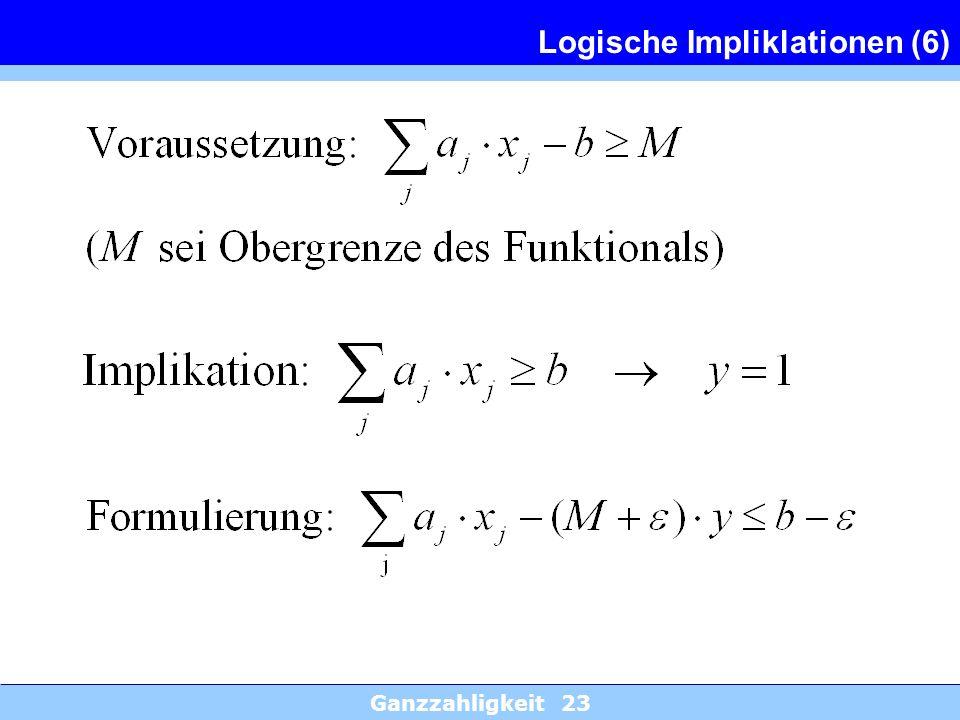 Ganzzahligkeit 23 Logische Impliklationen (6)