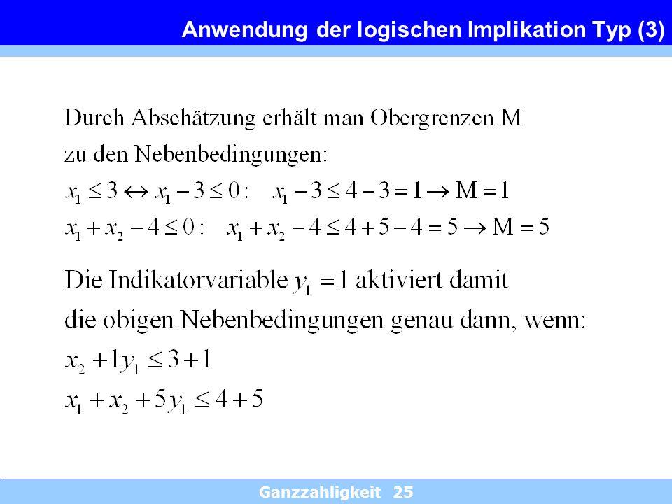 Ganzzahligkeit 25 Anwendung der logischen Implikation Typ (3)