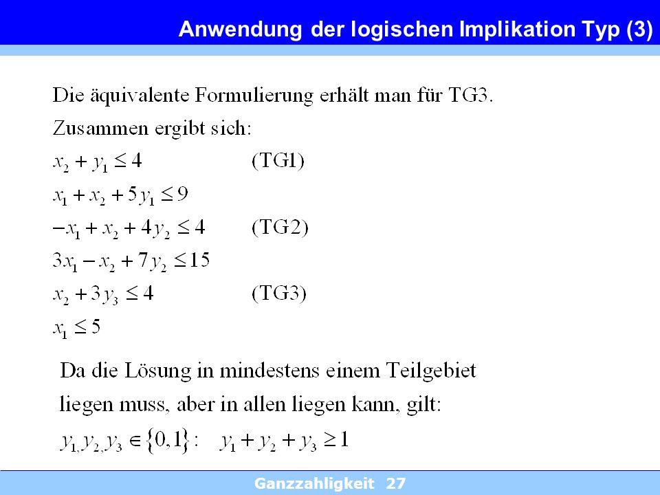 Ganzzahligkeit 27 Anwendung der logischen Implikation Typ (3)
