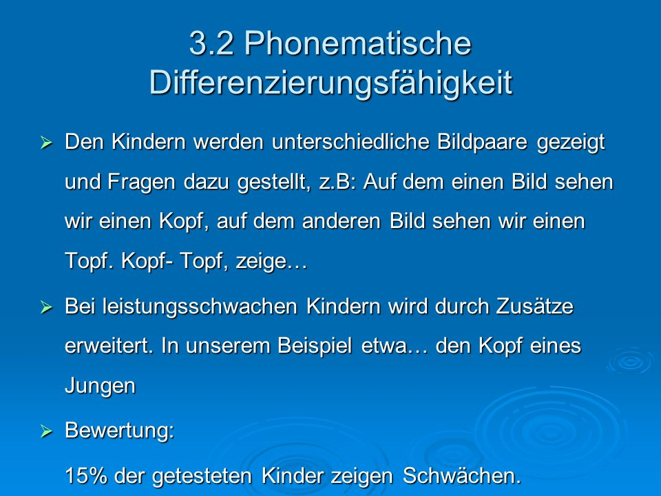 3.2 Phonematische Differenzierungsfähigkeit Den Kindern werden unterschiedliche Bildpaare gezeigt und Fragen dazu gestellt, z.B: Auf dem einen Bild se