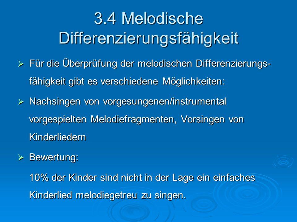 3.4 Melodische Differenzierungsfähigkeit Für die Überprüfung der melodischen Differenzierungs- fähigkeit gibt es verschiedene Möglichkeiten: Für die Ü