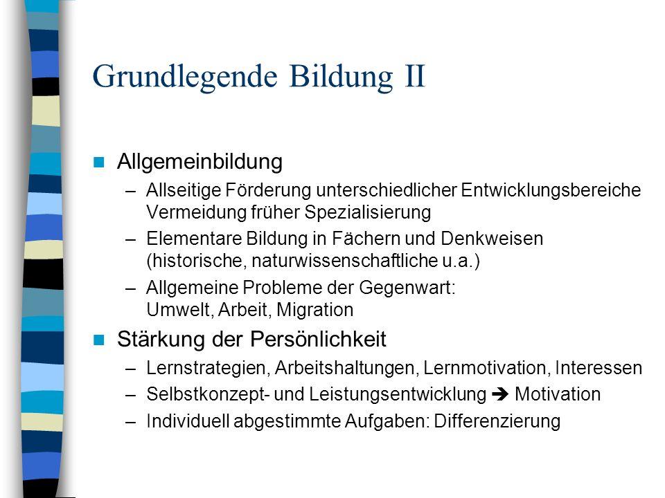 Grundlegende Bildung III: Aktuelle Diskussionen Schlüsselqualifikationen: –Problemlösungsfähigkeiten, Kreativität, Planungsfähigkeit –Problem: Bandbreite-Genauigkeits-Dilemma.