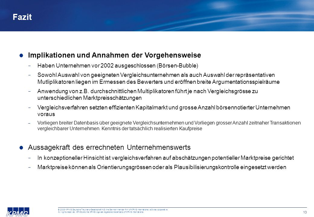 12 © 2005 KPMG Deutsche Treuhand-Gesellschaft AG, the German member firm of KPMG International, a Swiss cooperative. All rights reserved. KPMG and the