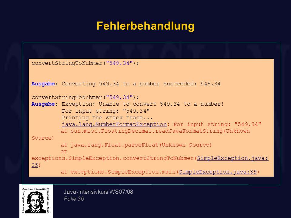 Java-Intensivkurs WS07/08 Folie 36 Fehlerbehandlung convertStringToNubmer(
