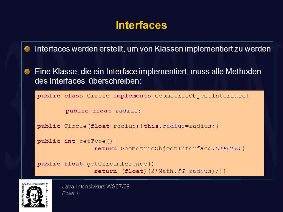 Java-Intensivkurs WS07/08 Folie 35 Fehlerbehandlung //try to convert a string to a number convertStringToNubmer(String numberString){ try{ float number = Float.parseFloat(numberString); System.out.println( Converting +numberString+ to a number succeeded: +number); }//Catching the exception catch (NumberFormatException exceptionObject){ //handling the exception System.out.println( Exception: Unable to convert +numberString+ to a number! ); System.out.println(exceptionObject.getMessage()); System.out.println( Printing the stack trace... ); exceptionObject.printStackTrace();}} Die Behandlung von Ausnahmen erfolgt mittels der try-catch- Anweisung: