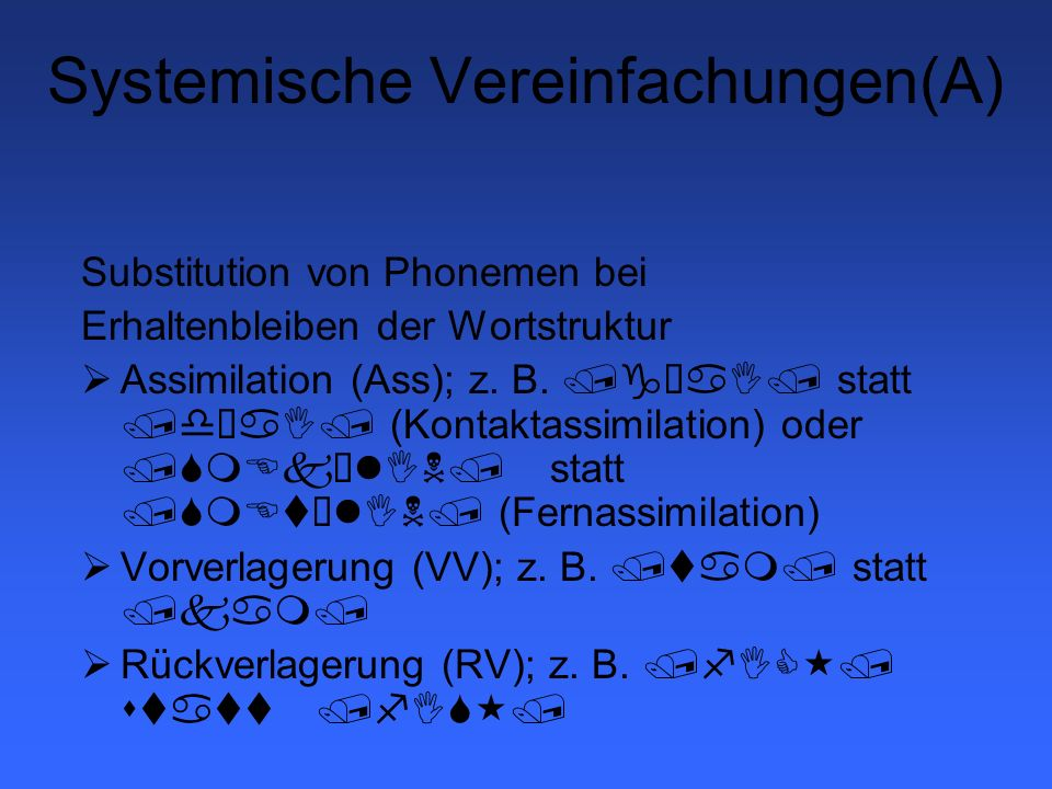 Systemische Vereinfachungen(B) Plosivierung (Plos); z.