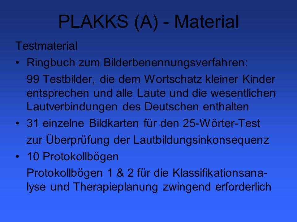 PLAKKS (B) Durchführung Haupttest Kind soll Bilder benennen Erfolgt kein spontanes Benennen: Lückensatz (z.