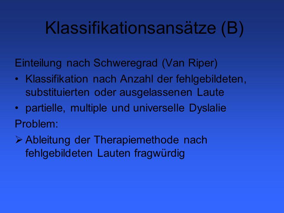Klassifikationsansätze (C) Linguistisch-deskriptive Ansätze segmentelle Einteilung (z.