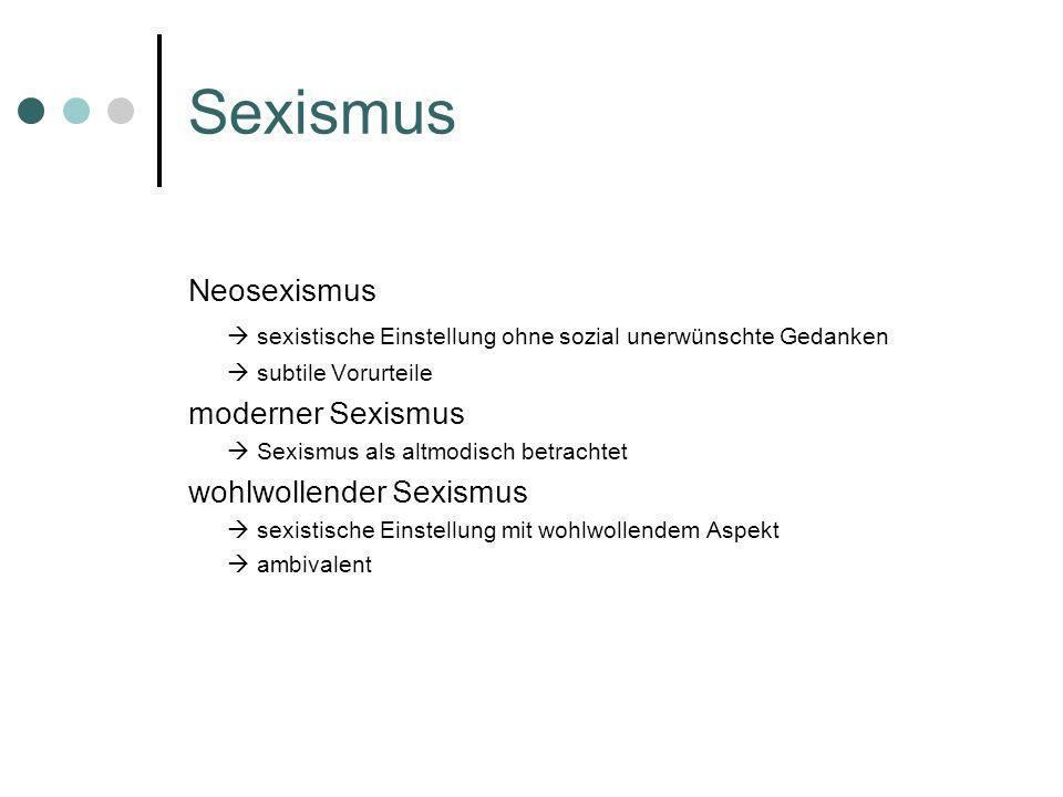 Sexismus Neosexismus sexistische Einstellung ohne sozial unerwünschte Gedanken subtile Vorurteile moderner Sexismus Sexismus als altmodisch betrachtet