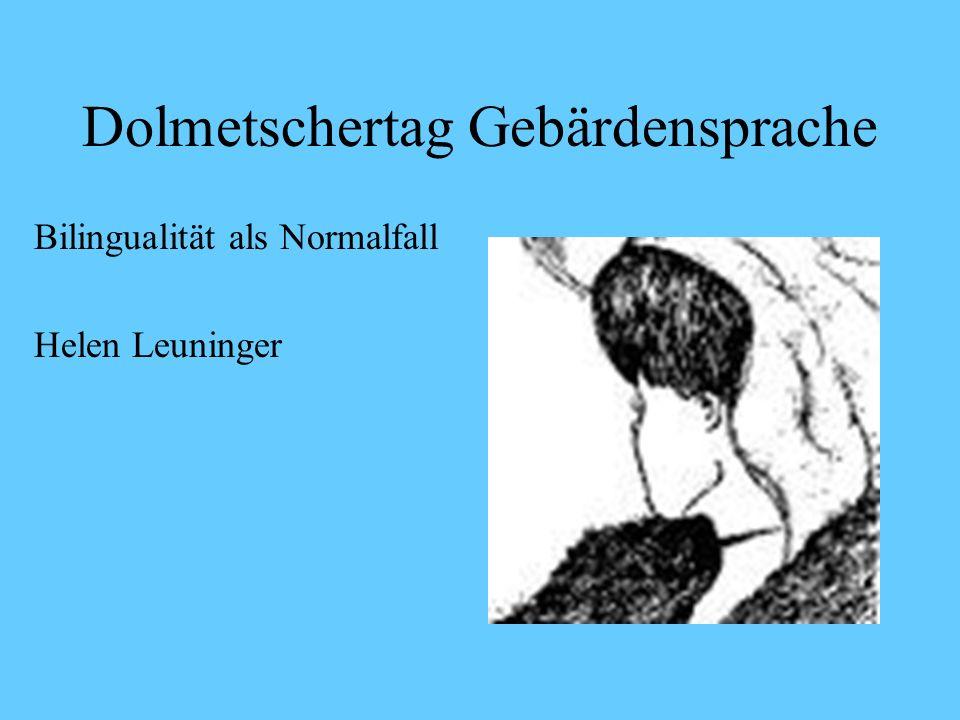 Dolmetschertag Gebärdensprache Bilingualität als Normalfall Helen Leuninger