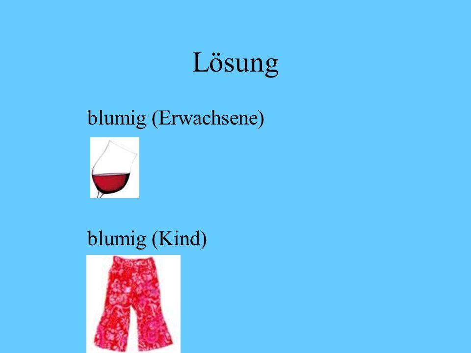 Lösung blümiert: Basis blüm- -ier (Verbbildung) -t (Partizip Perfekt, Adjektiv) karoliert: ?