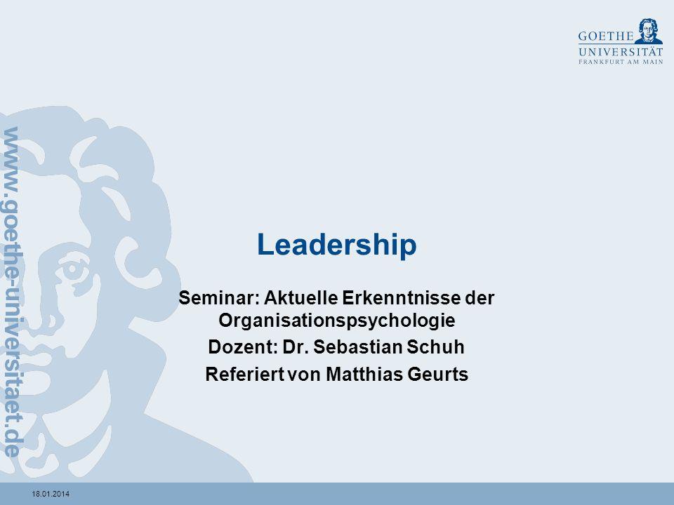 1018.01.2014 An integrated Model of Leader Traits, Behaviors and Effectiveness Derue, Nahrgang, Wellman & Humphrey (2011)