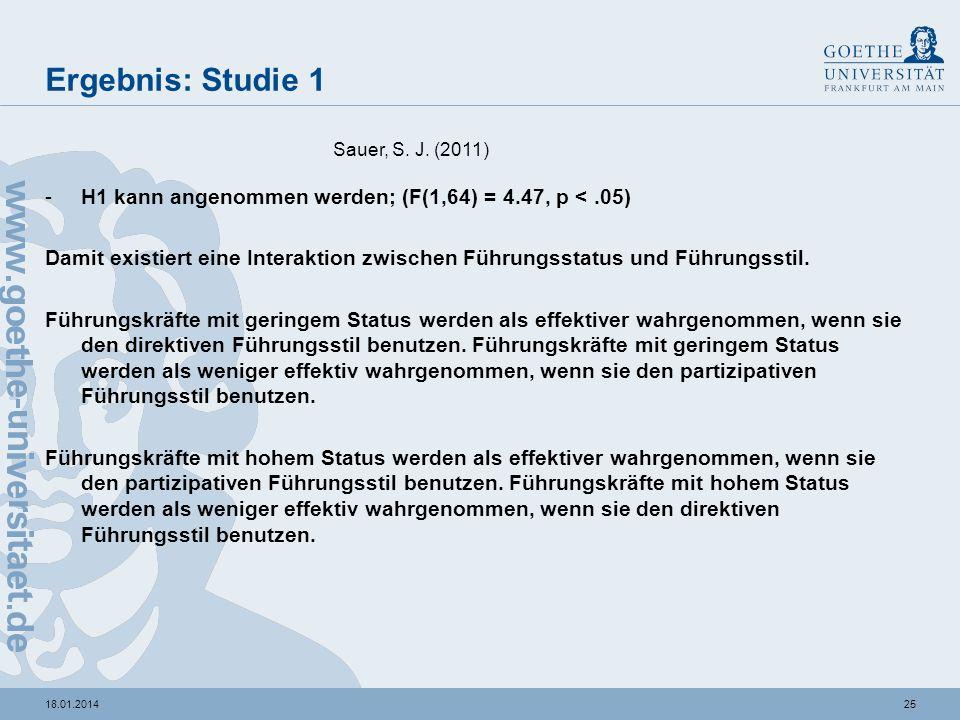 2418.01.2014 Methode: Studie 1 -2 Studien, wobei sich die erste Studie mit H1 befasst -N=68, Online-Studie mit ehemaligen Studenten, die nun Führungsp