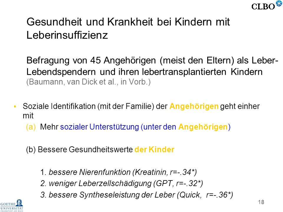 18 Soziale Identifikation (mit der Familie) der Angehörigen geht einher mit (a)Mehr sozialer Unterstützung (unter den Angehörigen) (b) Bessere Gesundh