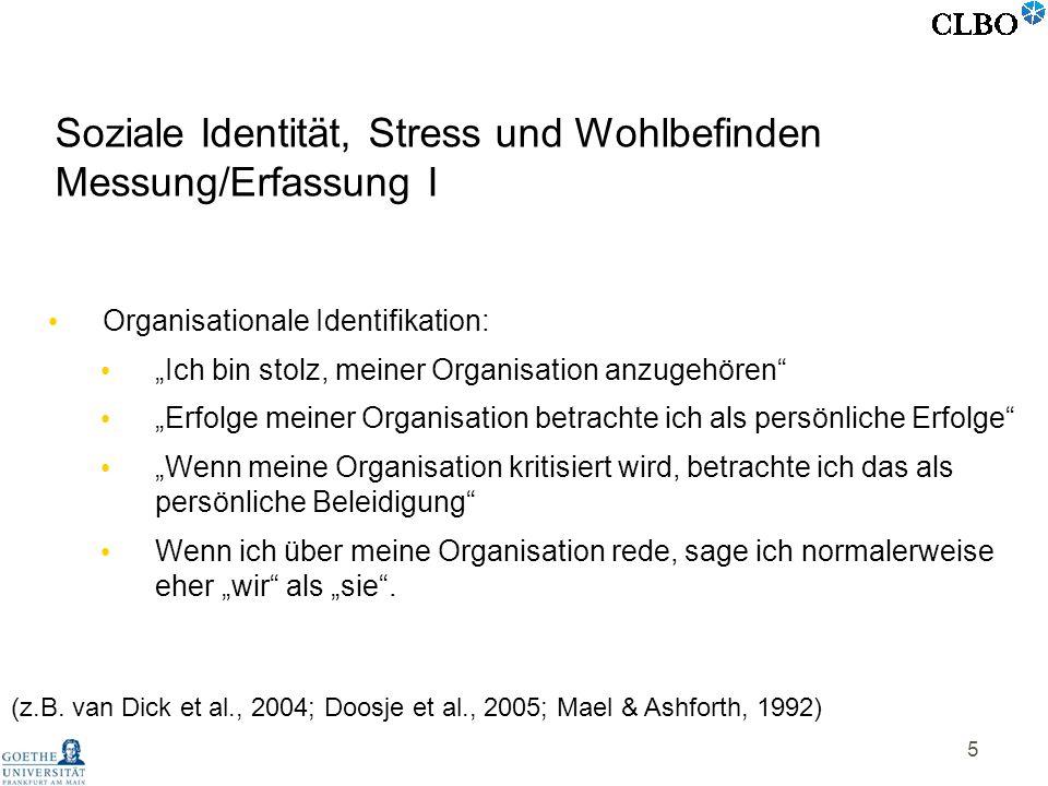 5 Organisationale Identifikation: Ich bin stolz, meiner Organisation anzugehören Erfolge meiner Organisation betrachte ich als persönliche Erfolge Wen