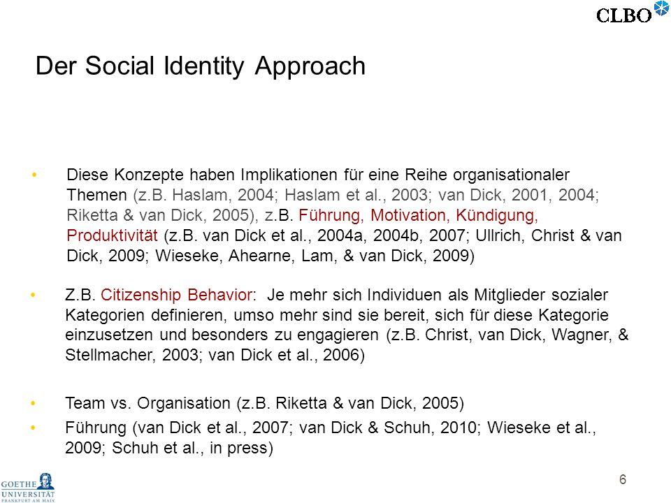 6 Der Social Identity Approach Diese Konzepte haben Implikationen für eine Reihe organisationaler Themen (z.B. Haslam, 2004; Haslam et al., 2003; van