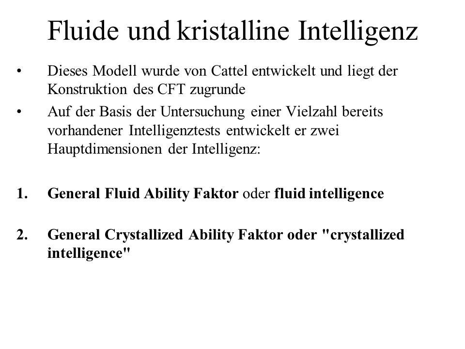 General Fluid Ability Faktor oder fluid intelligence Ist eine eher allgemeine, weitgehend angeborene Leistungsfähigkeit.