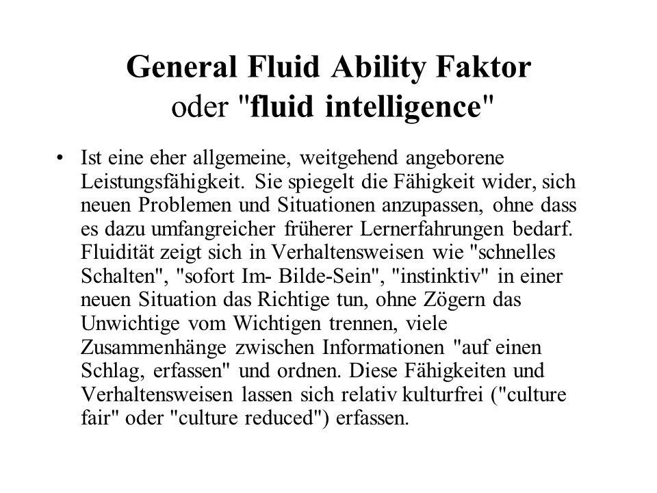 General Crystallized Ability Faktor oder crystallized intelligence Sie vereinigt jene kognitiven Fähigkeiten, in denen sich angehäuftes Wissen aus bisherigen Lernprozessen kristallisiert und verfestigt hat.