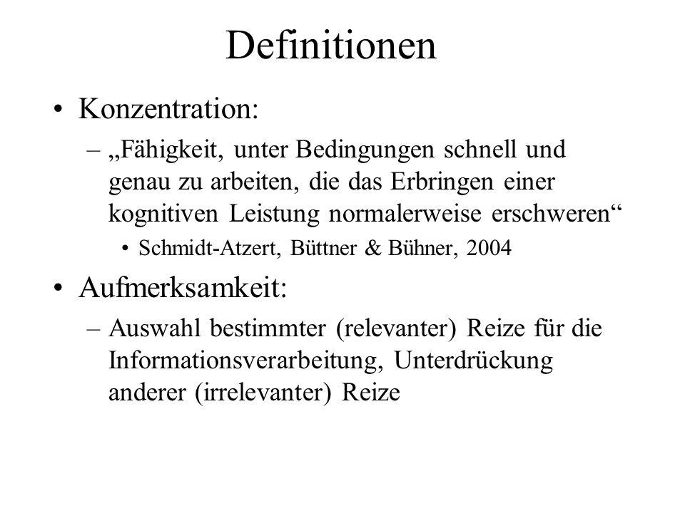 Definitionen Konzentration: –Fähigkeit, unter Bedingungen schnell und genau zu arbeiten, die das Erbringen einer kognitiven Leistung normalerweise ers