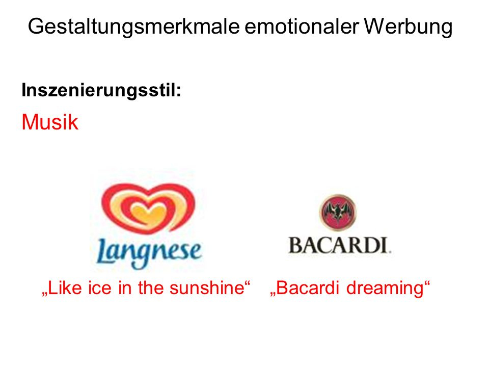 Inszenierungsstil: Gestaltungsmerkmale emotionaler Werbung Bacardi dreaming Musik Like ice in the sunshine