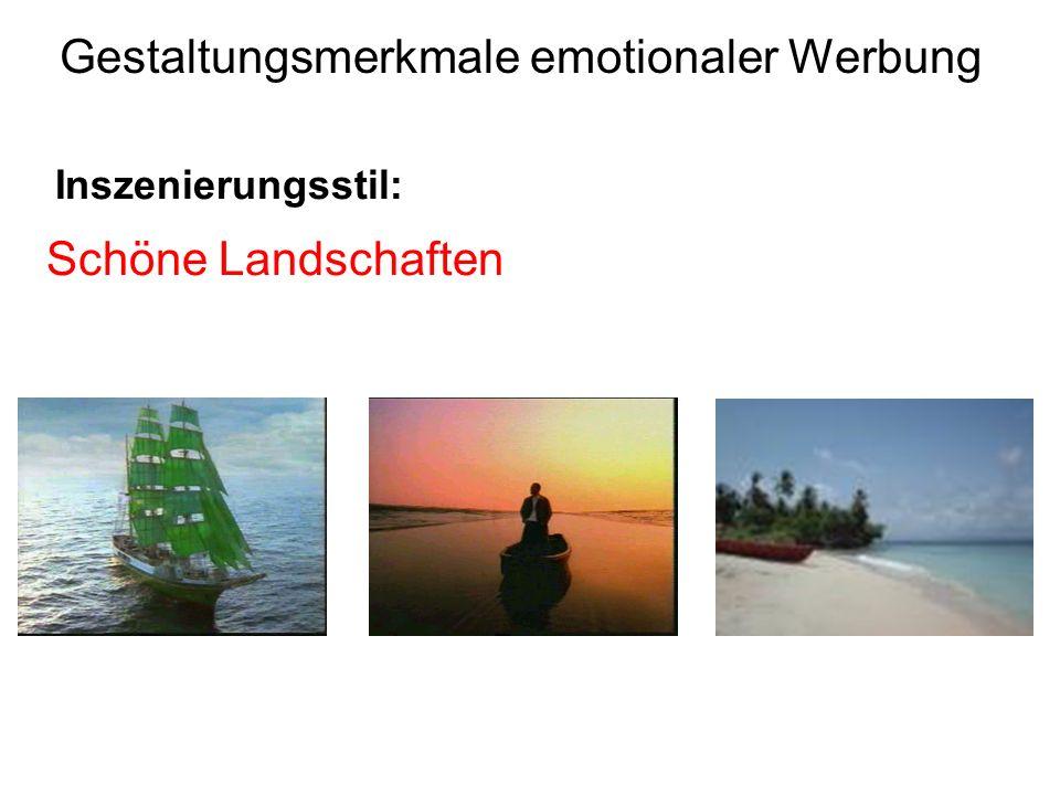 Inszenierungsstil: Gestaltungsmerkmale emotionaler Werbung Schöne Landschaften
