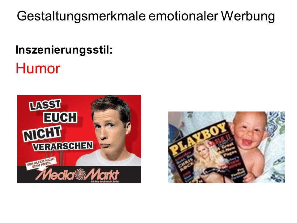 Inszenierungsstil: Gestaltungsmerkmale emotionaler Werbung Humor