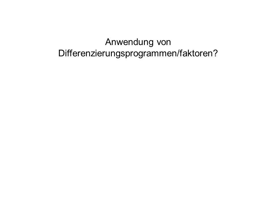 Anwendung von Differenzierungsprogrammen/faktoren?