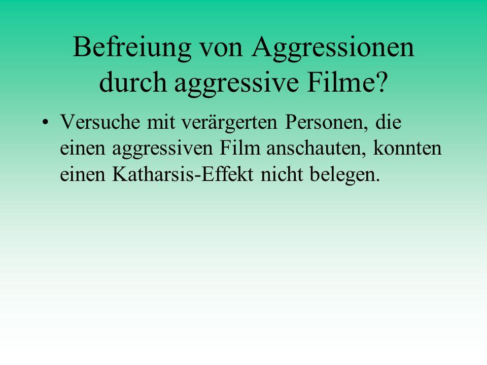 Befreiung von Aggressionen durch aggressive Filme? Versuche mit verärgerten Personen, die einen aggressiven Film anschauten, konnten einen Katharsis-E