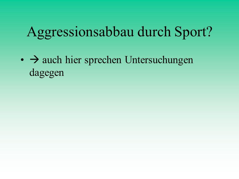 Aggressionsabbau durch Sport? auch hier sprechen Untersuchungen dagegen