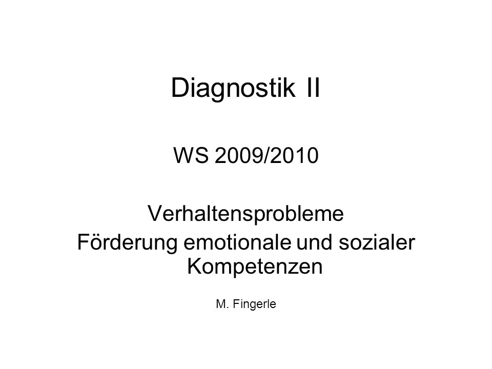 Modulare Konzeption WS –Diagnostik II – Sozialer/emotionaler Bereich –2 x Diagnostik III: Erstellung eines Probegutachtens SS –Diagnostik I – Lernstandsdiagnostik –2 x Diagnostik III: Erstellung eines Probegutachtens Beginn im Hauptstudium