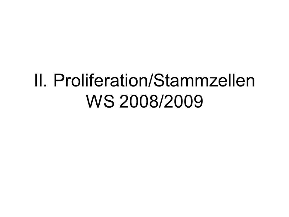 II. Proliferation/Stammzellen WS 2008/2009