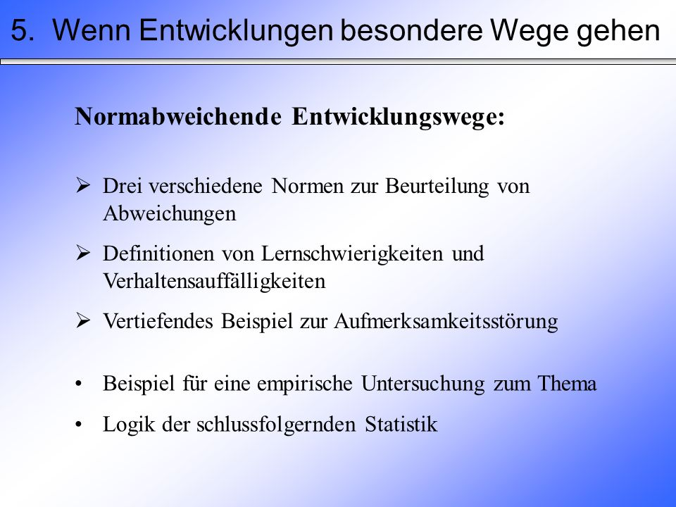 5. Wenn Entwicklungen besondere Wege gehen Normabweichende Entwicklungswege: Drei verschiedene Normen zur Beurteilung von Abweichungen Definitionen vo