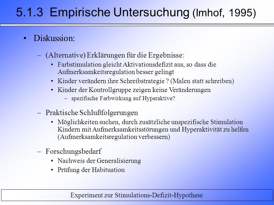 Diskussion: –(Alternative) Erklärungen für die Ergebnisse: Farbstimulation gleicht Aktivationsdefizit aus, so dass die Aufmerksamkeitsregulation besse