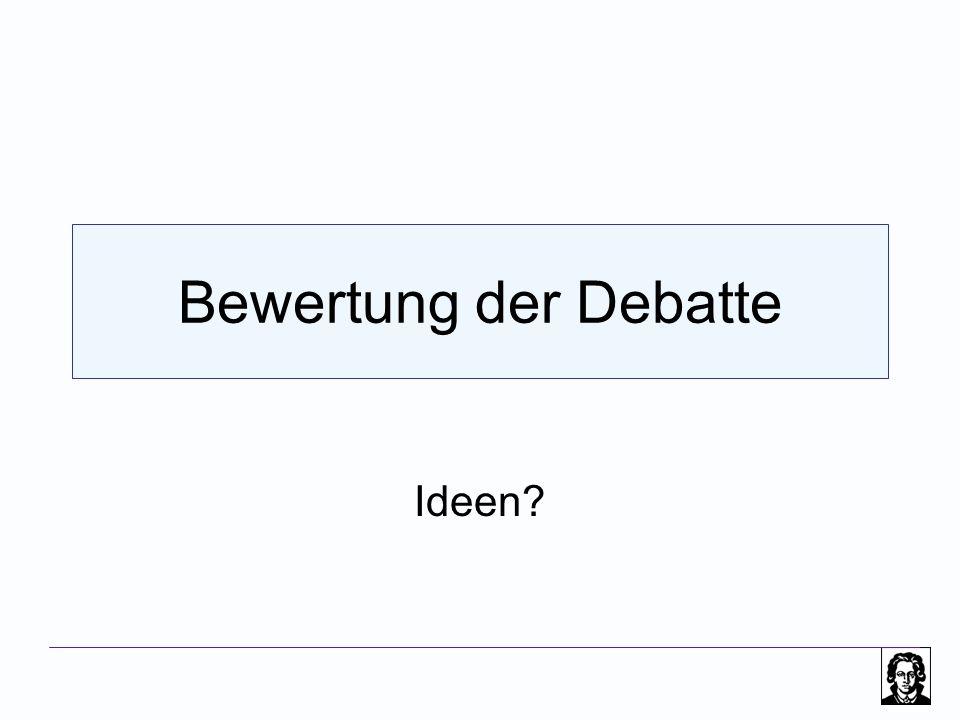 Bewertung der Debatte Ideen?