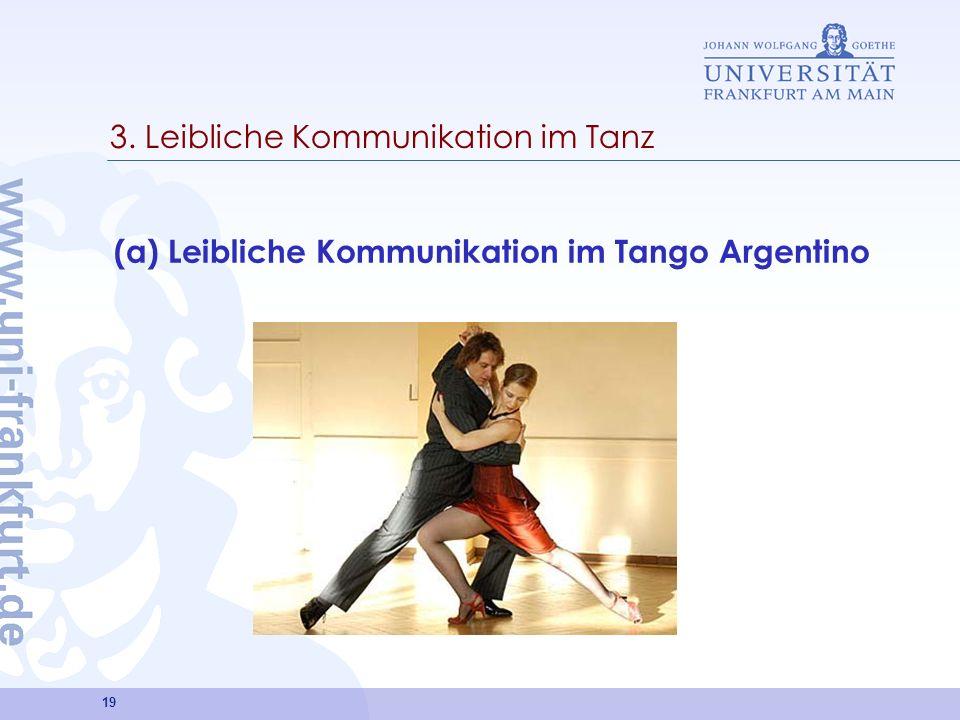 19 3. Leibliche Kommunikation im Tanz (a) Leibliche Kommunikation im Tango Argentino