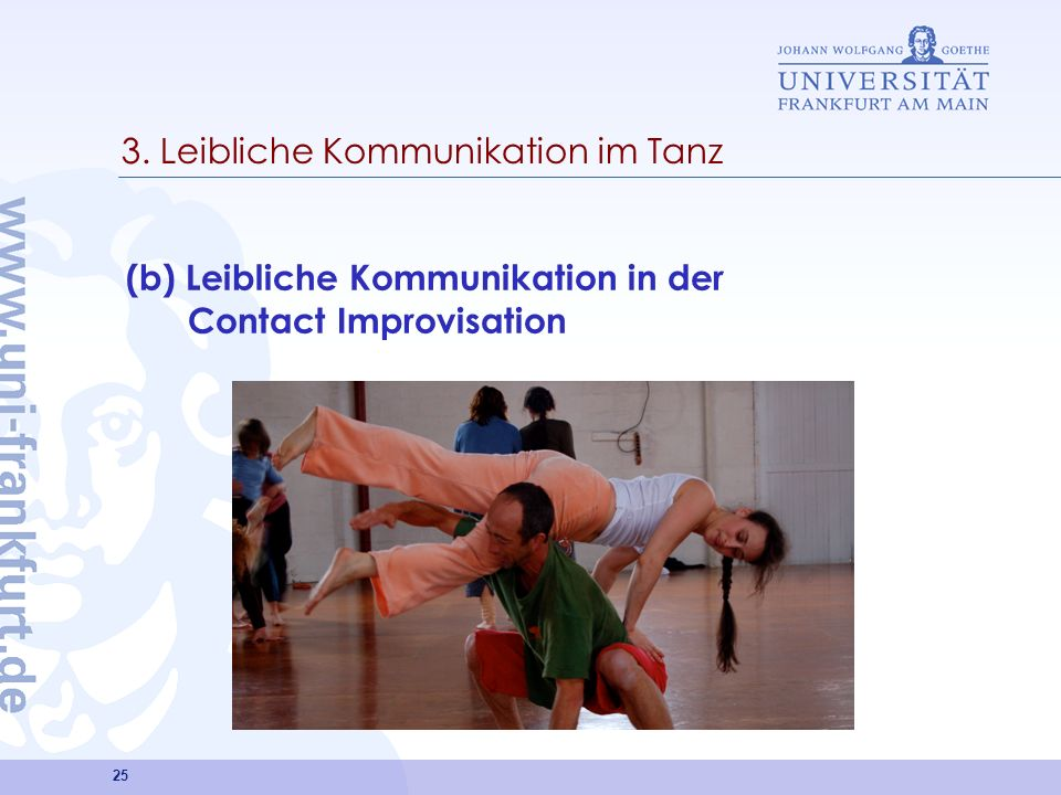 25 3. Leibliche Kommunikation im Tanz (b) Leibliche Kommunikation in der Contact Improvisation