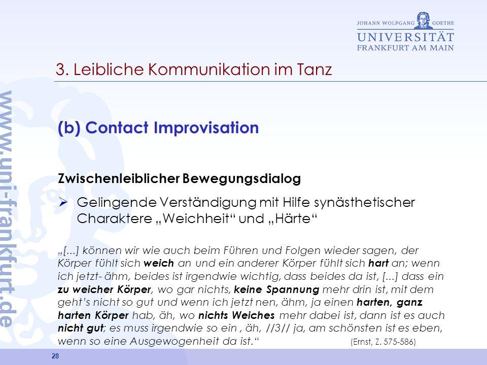 28 3. Leibliche Kommunikation im Tanz (b) Contact Improvisation Zwischenleiblicher Bewegungsdialog Gelingende Verständigung mit Hilfe synästhetischer