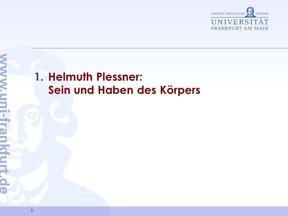 3 1.Helmuth Plessner: Sein und Haben des Körpers