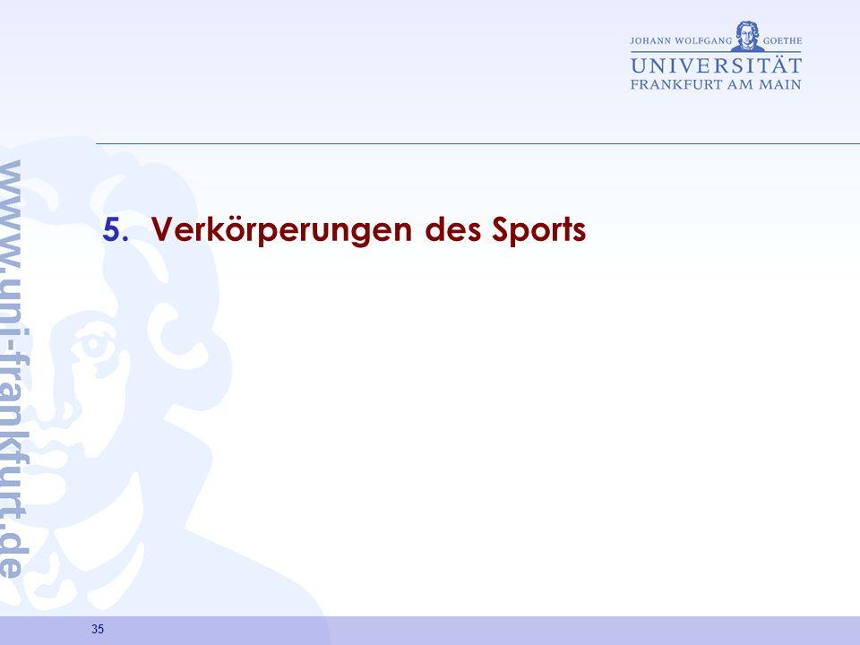 35 5.Verkörperungen des Sports