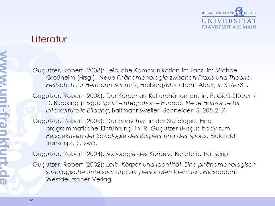 39 Literatur Gugutzer, Robert (2008): Leibliche Kommunikation im Tanz, in: Michael Großheim (Hrsg.): Neue Phänomenologie zwischen Praxis und Theorie.