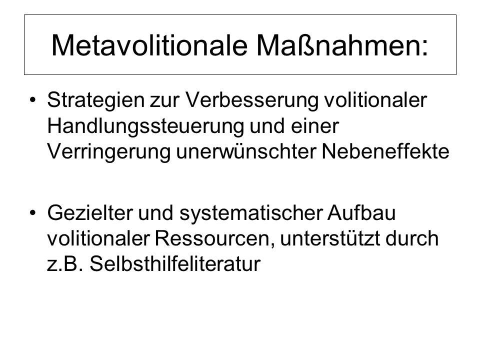 Metavolitionale Maßnahmen: Strategien zur Verbesserung volitionaler Handlungssteuerung und einer Verringerung unerwünschter Nebeneffekte Gezielter und