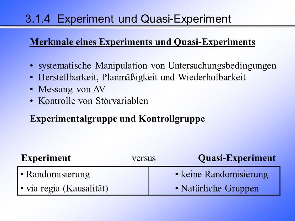 Experimentelle Forschung: 3.1.4 Experiment und Quasi-Experiment Prüfung, ob die planmäßige Variation einer unabhängigen Variablen (UV) die Veränderung einer abhängigen Variablen (AV) bewirkt