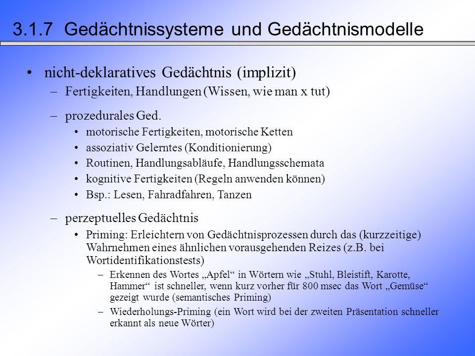 deklaratives Gedächtnis (explizit) –Wissen um Fakten, Geschehnisse, die sprachlich explizit mitgeteilt werden können (Wissen, dass X) –episodisches Ged.