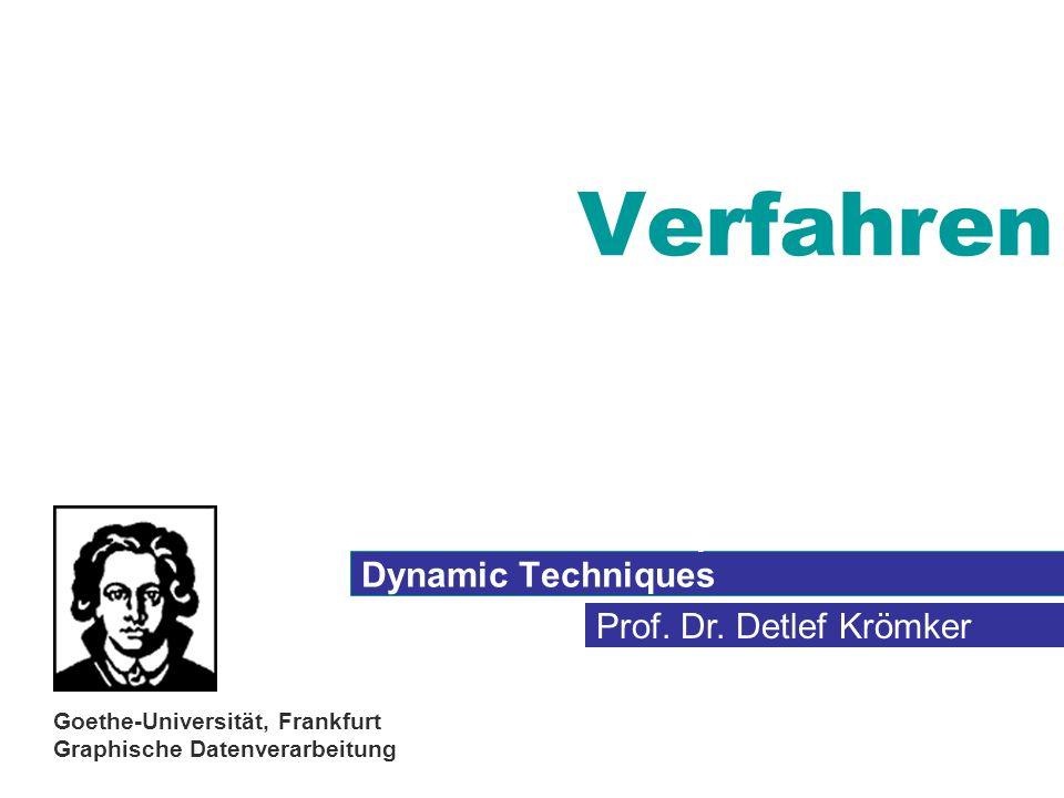 Prof. Dr. Detlef Krömker Goethe-Universität, Frankfurt Graphische Datenverarbeitung Verfahren Conventional Techniques Multivariate Techniques Dynamic