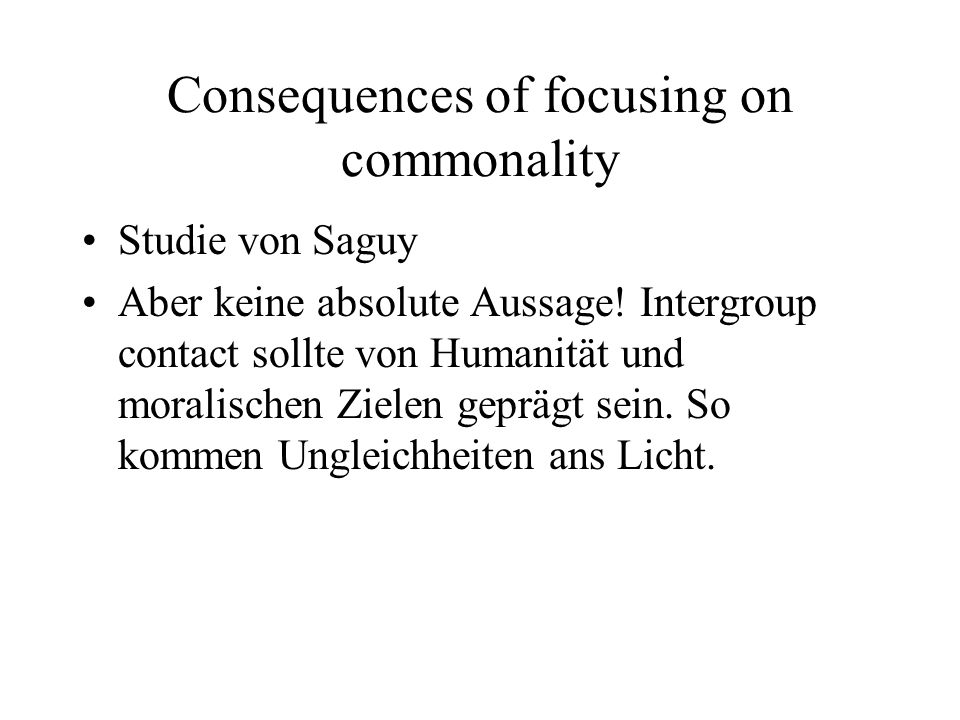 Consequences of focusing on commonality Studie von Saguy Aber keine absolute Aussage.