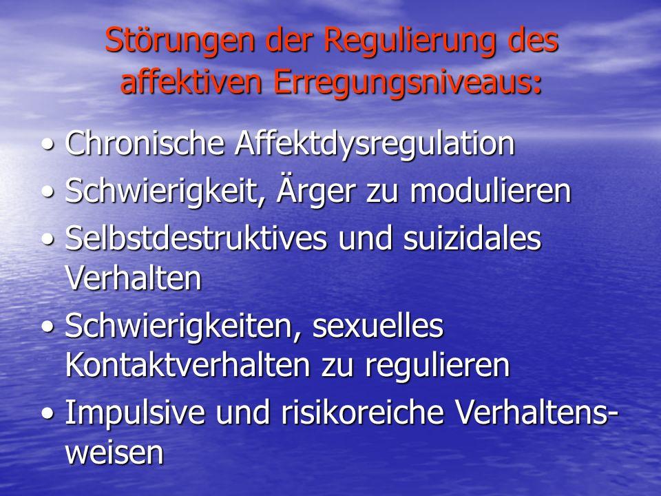 Störungen der Regulierung des affektiven Erregungsniveaus : Chronische AffektdysregulationChronische Affektdysregulation Schwierigkeit, Ärger zu modul
