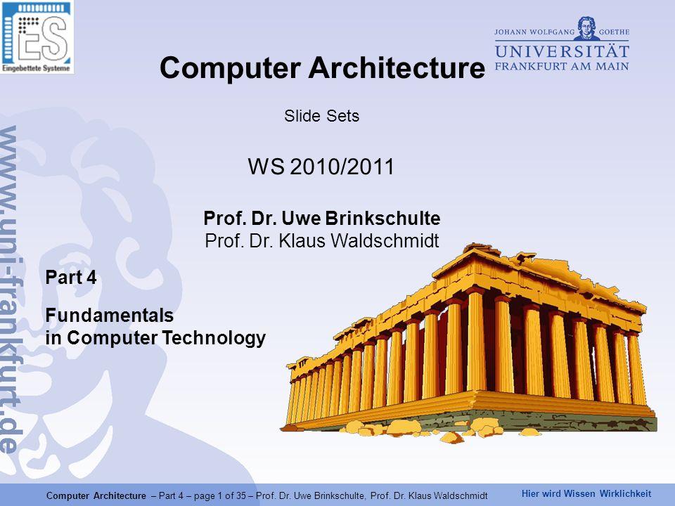 Hier wird Wissen Wirklichkeit Computer Architecture – Part 4 – page 1 of 35 – Prof.
