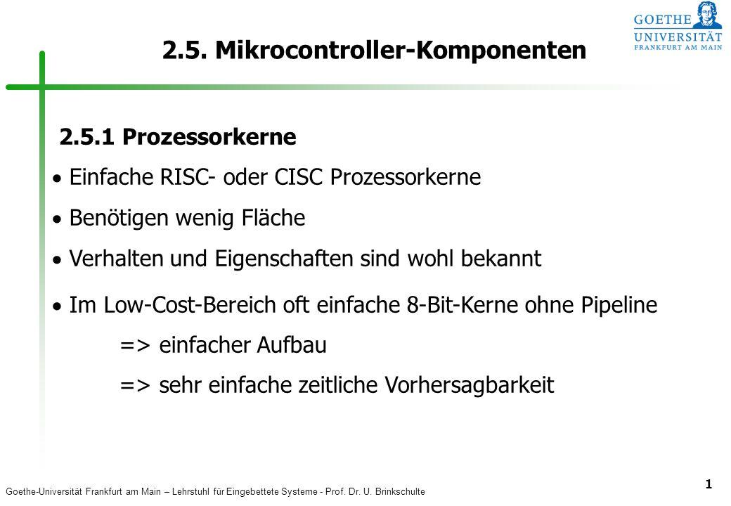 Goethe-Universität Frankfurt am Main – Lehrstuhl für Eingebettete Systeme - Prof. Dr. U. Brinkschulte 1 2.5. Mikrocontroller-Komponenten 2.5.1 Prozess
